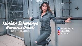 Download Izinkan Selamanya Namamu Dihati - Eye (Cover) Dila Erista
