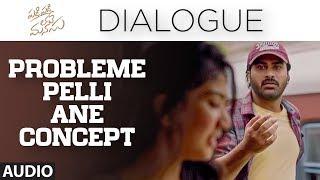 Probleme Pelli Ane Concept Dialogue Padi Padi Leche Manasu Dialogues Sharwanand Sai Pallavi
