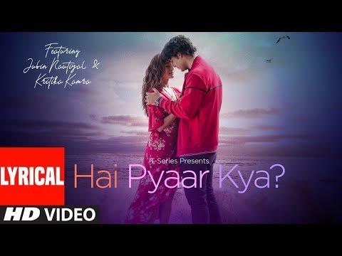 Lyrical: Hai Pyaar Kya? | Jubin Nautiyal, Kritika Kamra | Rocky - Jubin | T-Series