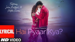 Download lagu Lyrical: Hai Pyaar Kya? | Jubin Nautiyal, Kritika Kamra | Rocky - Jubin | T-Series
