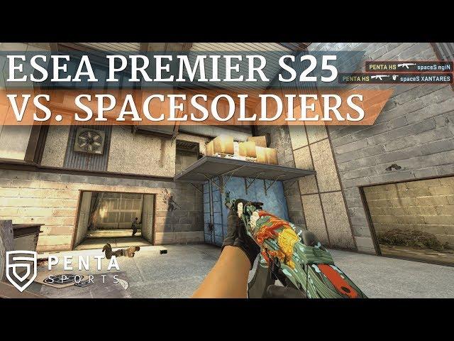 ESEA Premier Season 25 Europe: PENTA Sports VS. SpaceSoldiers