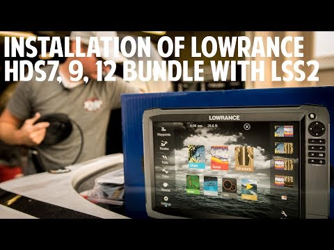 Installation of Lowrance HDS7, 9, 12 bundle with LSS2