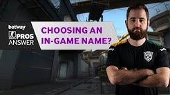 CS:GO Pros Answer: How did you Create Your In-Game Name?