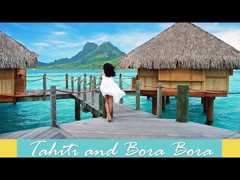 Tahiti and Bora Bora