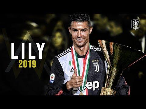 Cristiano Ronaldo • Alan Walker K-391 & Emelie Hollow - Lily  Skills & Goals 2019