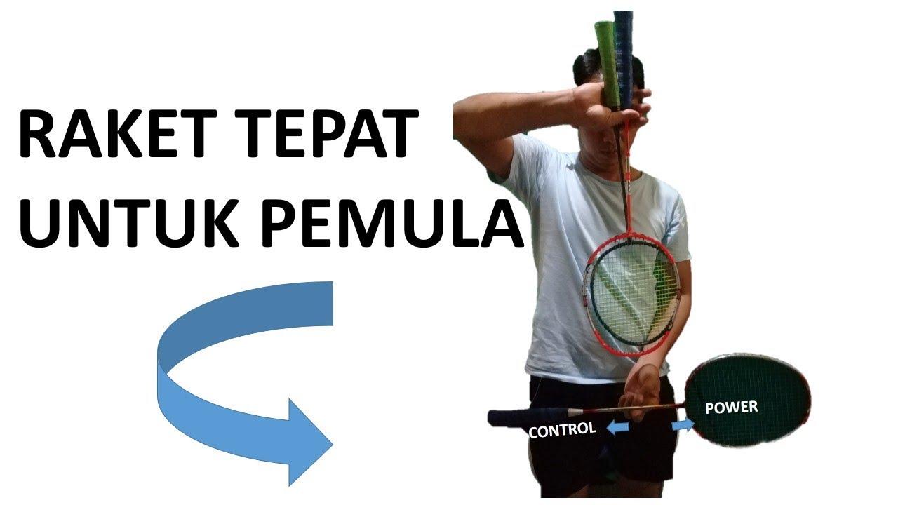 CARA MEMILIH RAKET PEMULA Tips memilih Raket Badminton