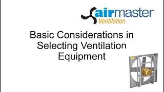 Ventilation Basics: Considerations in Selecting Ventilation Equipment