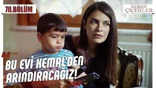 Kemal'in Eşyaları Kızlara Eziyet Olursa! - Kırgın Çiçekler 78.bölüm