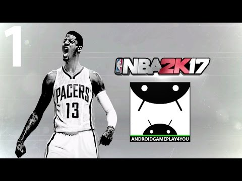 NBA 2K17 Android GamePlay #1 [1080p/60FPS] (By 2K Games, Inc.)