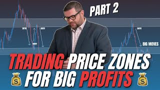 Trading Price Zones For BIG PROFITS! - Forex Trading - PART 2