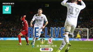 RE-LIVE | Leeds United 4-0 Middlesbrough | 30 November 2019