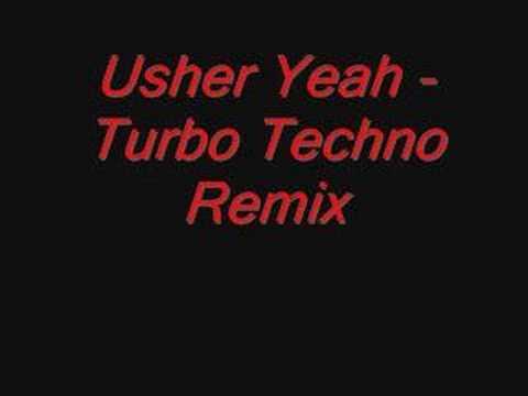Usher - Yeah  *Turbo Techno Remix*
