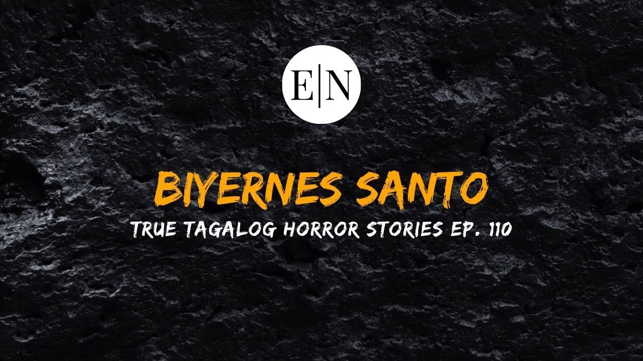 Scare Fest #110: Biyernes Santo (True Tagalog Horror Stories)