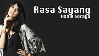 Rasa Sayang - Hanie Soraya (Lyrics)