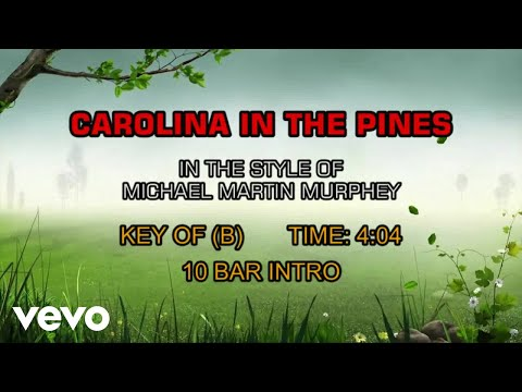 Michael Martin Murphey - Carolina In The Pines (Karaoke)