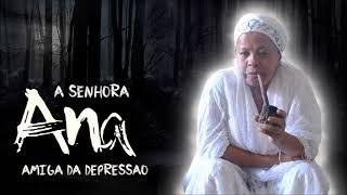 A Senhora Ana, Amiga da Depressão/ Vovó Maria Conga e Lucas Teixeira