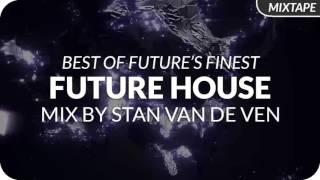 Future House Mix December 2016 by Stan van de Ven