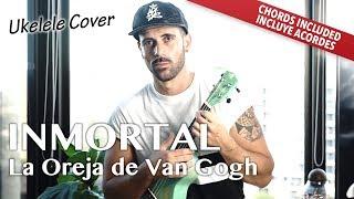 Inmortal - La Oreja de Van Gogh (Ukulele cover acordes versión)