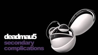 deadmau5 - secondary complications
