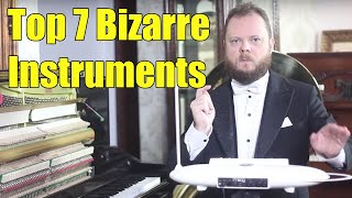 Top 7 Most Bizarre Musical Instruments of the World