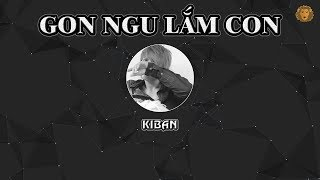 [2011] Gon Ngu Lắm Gon - Kiban (Dizz VD)
