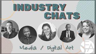 Industry Chat: Media / Digital Art
