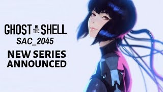 Ghost In The Shell: SAC_2045 - New Anime Series Announced