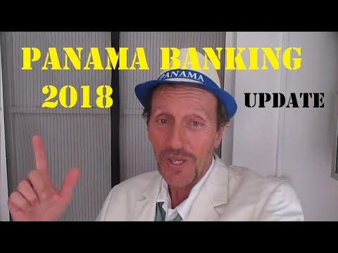 Panama Banking in Turmoil - Digital Nomads Not Welcome!  UPDATE 2018