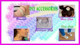 DIY Acessories - Bracelet - Cardigan Clips - Shoe Clips - Earrings - Hair Clip