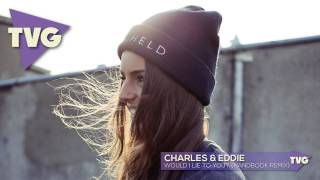 Charles & Eddie - Would I Lie To You? (Handbook Remix)