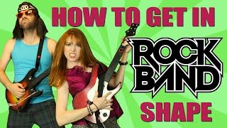 How To Get In ROCK BAND Shape