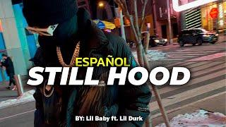 Lil Baby & Lil Durk - Still Hood (Sub español)