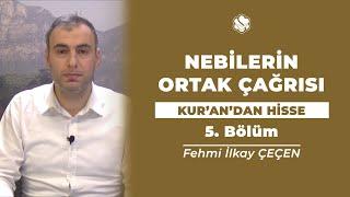 Kur'an'dan Hisse | NEBİLERİN ORTAK ÇAĞRISI  (5.Bölüm)