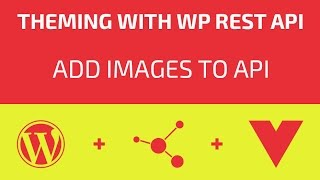 Theming With WP REST API - Part 03 - Add Images To API Mp3