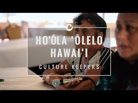 Hoʻōla ʻŌlelo Hawaiʻi | Culture Keepers