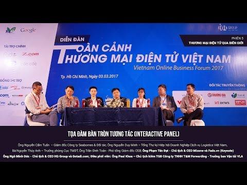 [Toàn cảnh TMĐT Việt Nam 2017] Phiên 5 - Thương mại điện tử qua biên giới (Bàn tròn)