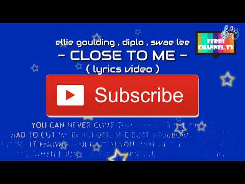 Ellie Goulding , Diplo , Swae Lee - Close To Me ( Lyrics )