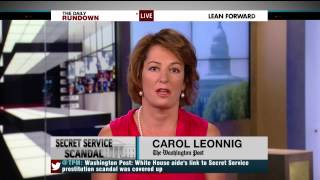 WaPos Carol Leonnig: White House Spin On Prostitution Scandal Is Demonstrably False