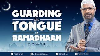 Dr zakir naik   guarding the tongue in ramadhaan