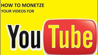 How To Monetize Your Videos For Youtube