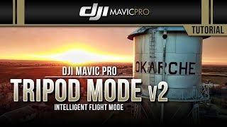 DJI Mavic Pro / Tripod Mode v2 (Tutorial)