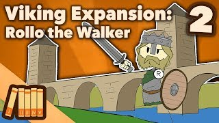 Viking Expansion - Rollo the Walker - Extra History - #2