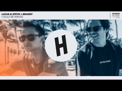 Lucas & Steve x Brandy - I Could Be Wrong (Extended Mix)