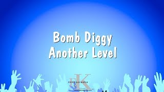 Bomb Diggy - Another Level (Karaoke Version)