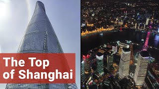 The Top of Shanghai - 119 Floors High! (Tallest Building in China) //  119层高空俯瞰上海!
