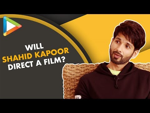 """Shahid Kapoor: """"Every Actor at Some Level Wants to be DIRECTOR"""" 