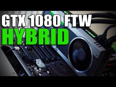 EVGA GTX 1080 FTW Hybrid - Watercooled 1080 Review