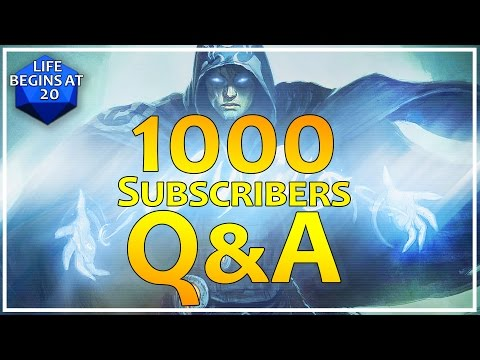 Life Begins At 20: The One Thousand Subscribers Q&A!! MTG, Cube and more!