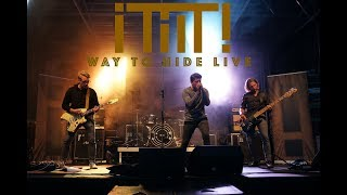 ¡TILT! - Way To Hide Live (Pro-Shot)