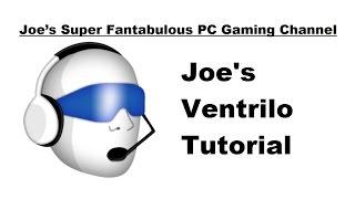 Joe's Ventrilo Tutorial